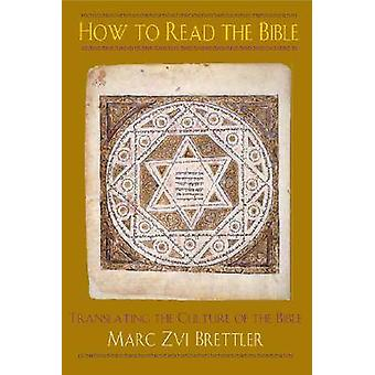 How to Read the Bible by Marc Zvi Brettler - 9780827607750 Book