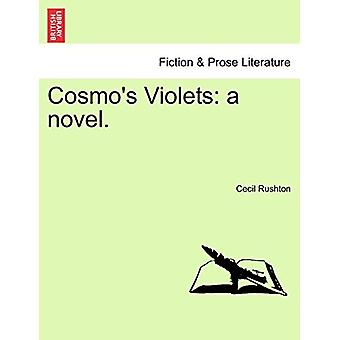 Cosmo's Violets - A Novel. by Cecil Rushton - 9781240867387 Book