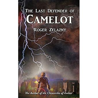 The Last Defender of Camelot by Roger Zelazny - 9781515443414 Book