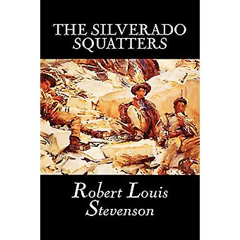 The Silverado Squatters by Robert Louis Stevenson - 9781598185393 Book