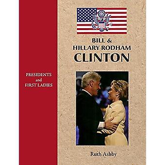 Bill & Hillary Rodham Clinton by Ruth Ashby - 9781596875401 Book