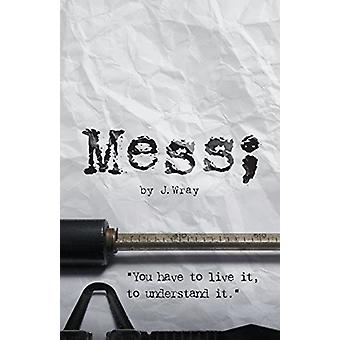 Mess by J Wray - 9781773706030 Book