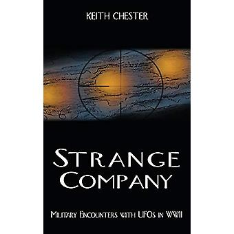 Strange Company - Military Encounters with UFOs in World War II by Kei