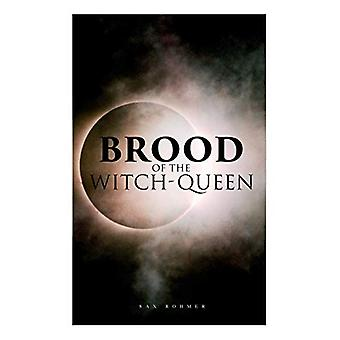 The Brood of the Witch-Queen - A Supernatural Thriller by Sax Rohmer -