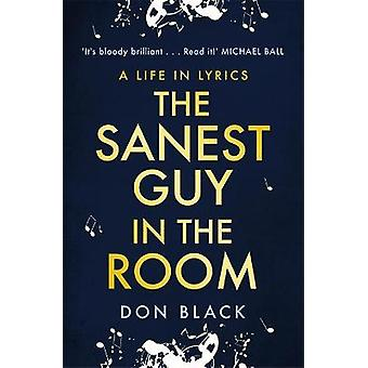 The Sanest Guy in the Room A Life in Lyrics