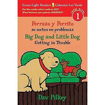 Perrazo y Perrito se meten en problemasBig الكلب والكلب الصغير الوقوع في مشكلة قارئ ثنائي اللغة من قبل داف بيلكي وبيلكي