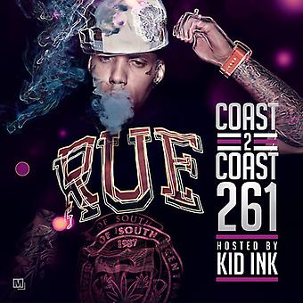Kid Ink - Coast 2 Coast 261 [CD] USA import