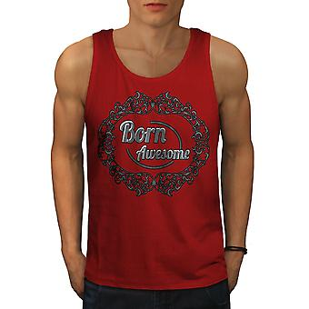 Born Awsome Cool Slogan Men RedTank Top | Wellcoda