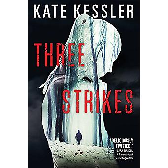 Three-Strikes von Kate Kessler - 9780316302555 Buch