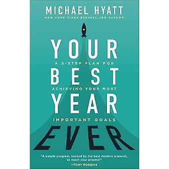 Seu melhor ano já - um 5-passo plano para alcançar seu mais importante