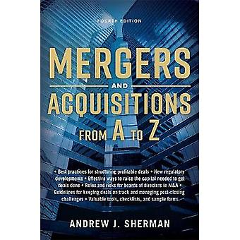 Mergers And Acquisitions From A To Z [Fourth Edition] by Andrew Sherm