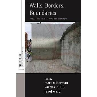 Väggar - gränser - gränser - rumsliga och kulturell praxis i Europ