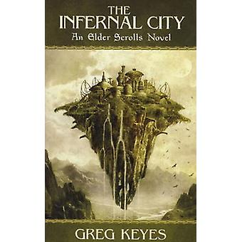 Den Infernal City - ett Elder Scrolls roman av Greg Keyes - 97818485671