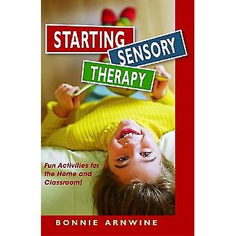 Starting Sensory Integration Therapy (2nd Revised edition) by Bonnie