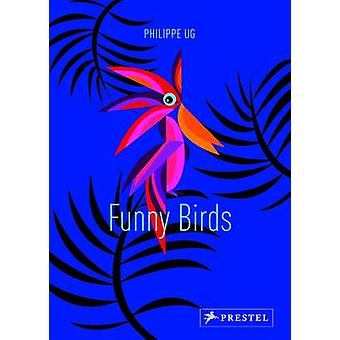 Funny Birds by Philippe Ug - 9783791371474 Book