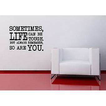 في وقت ما من الحياة يمكن أن تكون صعبة ولكن حتى أنت الجدار ملصقا اقتباس إيجابية ملهمة شارات
