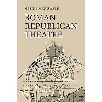 Romeins Republikeins theater door Gesine Manuwald