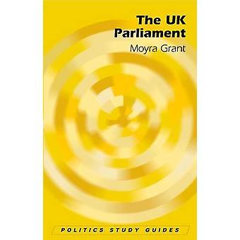 Yhdistyneen kuningaskunnan parlamentti Moyra Grant - 9780748622610 kirja