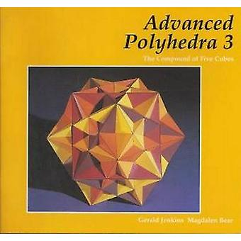 Advanced Polyhedra 3 - The Compound of Five Cubes by Gerald Jenkins -