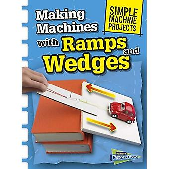 Making Machines with Ramps and Wedges (Simple Machine Projects)