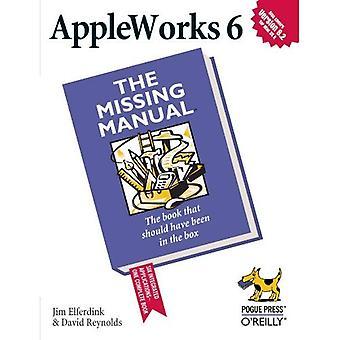 AppleWorks 6: The Missing Manual