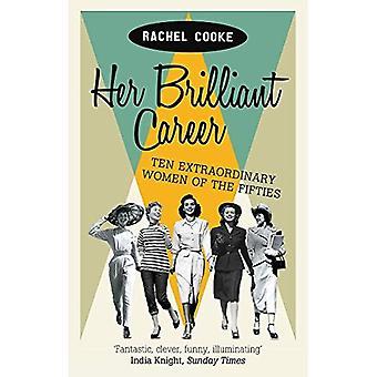 Sa brillante carrière: Dix femmes extraordinaires des années cinquante