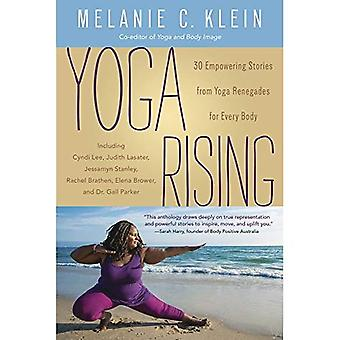 Yoga Rising: 30 Empowering Stories from Yoga Renegades� for Every Body