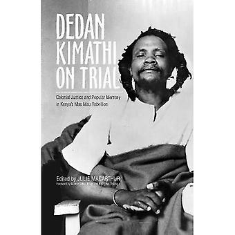 Vesa Kimathi Trial: Colonial oikeus- ja kansan muistissa Kenian Mau Mau-kapinan (kansainvälisen Global ja tutkimukset vertaileva tutkimus)