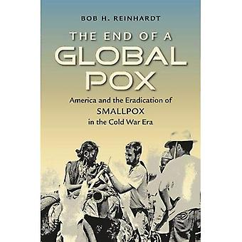 La fin d'une varicelle Global: l'Amérique et l'éradication de la variole dans l'ère de la guerre froide (flux, Migrations et échanges)