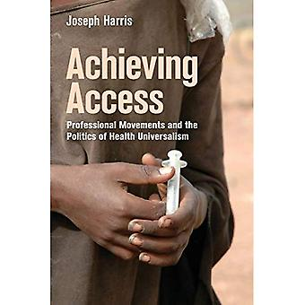 Achieving Access: Professional Movements and the Politics of Health Universalism (The Culture and Politics of Health Care Work)