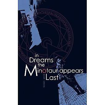 In Dreams the Minotaur Appears Last
