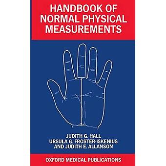 Handbook of Normal Physical Measurements by Hall & Judith