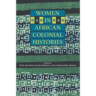 Mujeres de historias coloniales africanos por Geiger y Susan