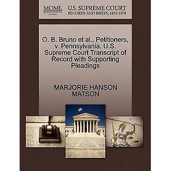 O. B. Bruno et al. Petitioners v. Pennsylvania. U.S. Supreme Court Transcript of Record with Supporting Pleadings by MATSON & MARJORIE HANSON