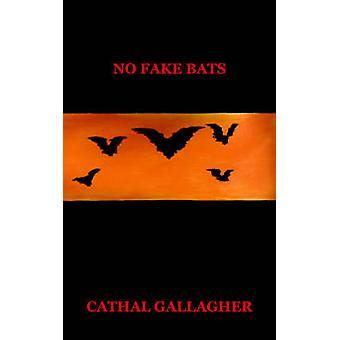 Keine gefälschten Fledermäuse von Gallagher & Cathal