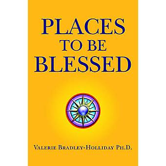 Orte von BradleyHolliday & Valerie pH D. gesegnet zu sein