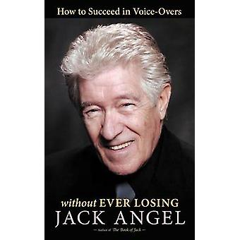 How to Succeed in VoiceOvers Without Ever Losing by Angel & Jack