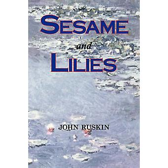 Sesame and Lilies Lectures by Ruskin & John