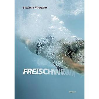 Freischwimmer door Hirtreiter & Stefanie