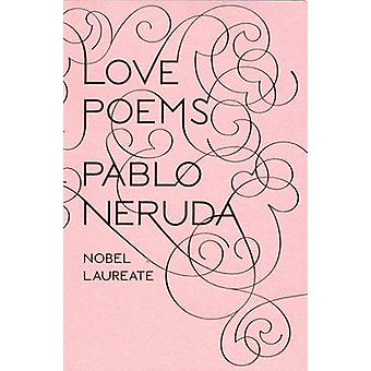 Love Poems by Pablo Neruda - Donald D. Walsh - 9780811217293 Book