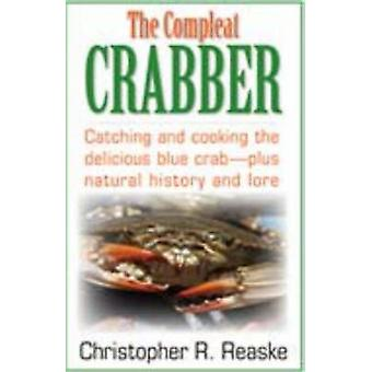 Compleat Crabber by Christopher R. Reaske - 9781580801348 Book