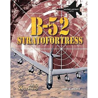 B-52 Stratofortress by John Hamilton - 9781617836879 Book