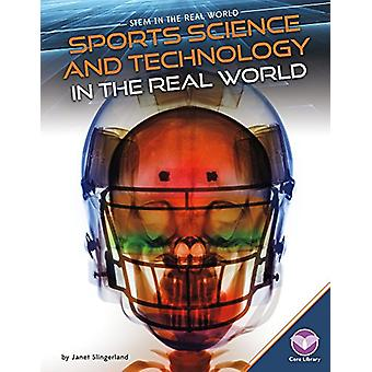 Sports Science and Technology in the Real World by Janet Slingerland