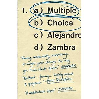 Multiple Choice by Alejandro Zambra - 9781783782710 Book