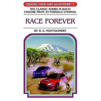 Race Forever by R A Montgomery - Sittisan Sundaravej - Kriangsak Thon