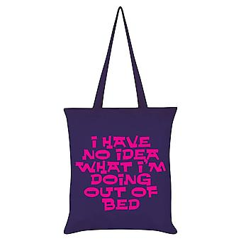 Grindstore I Have No Idea What I`m Doing Out Of Bed Tote Bag