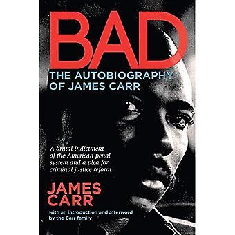 Schlecht: Die Autobiographie von James Carr