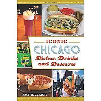 Iconic Chicago Dishes, Drinks and Desserts (American Palate)