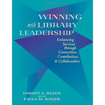 Winning with Library Leadership - Enhancing Services with Connection -