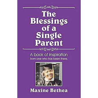 The Blessings of a Single Parent by Bethea & Maxine